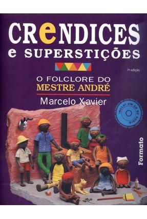 Edição antiga - Crendices e Superstições - o Folclore do Meste André - 7ª Ed. 2013 - Acompanha CD - Xavier,Marcelo pdf epub