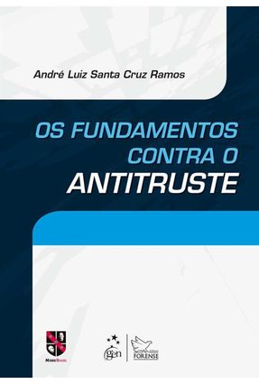 Os Fundamentos Contra o Antitruste - Ramos,André Luiz Santa Cruz pdf epub