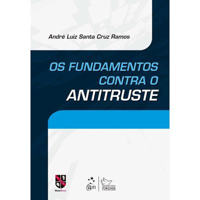 Os Fundamentos Contra o Antitruste