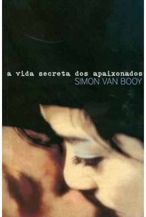 A Vida Secreta Dos Apaixonados - Booy,Simon Van pdf epub