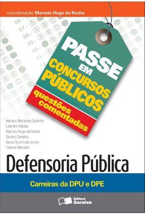 Coleção Passe Em Concursos Públicos - Questões Comentadas - Defensoria Pública - Carreiras Dpu e Dpe - Rocha,Marcelo Hugo Da   Hoshan.org