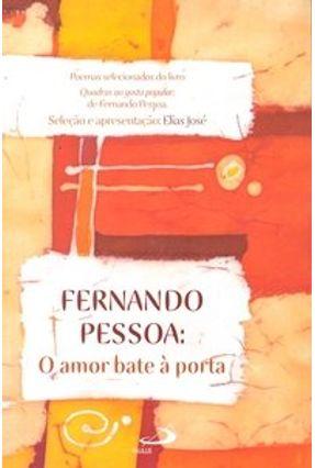 Fernando Pessoa - O Amor Bate À Porta - Jose,Elias pdf epub