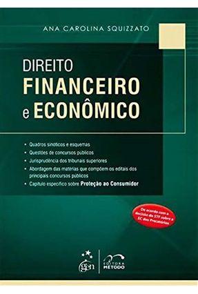 Direito Financeiro e Econômico - Squizzato,Ana Carolina   Hoshan.org