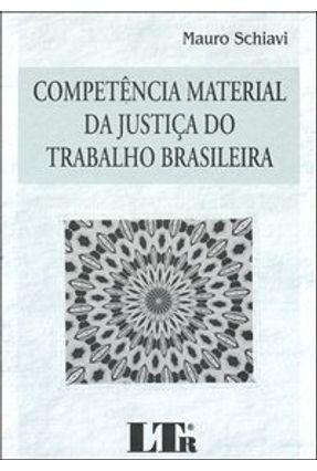 Competência Material da Justiça do Trabalho Brasileira - Schiavi,Mauro   Hoshan.org
