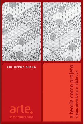 A Teoria Como Projeto - Bueno,Guilherme | Tagrny.org