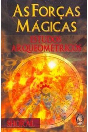 As Forças Mágicas - Les Forces Magiques : Etudes Archéométriques - Shoral   Hoshan.org