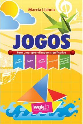 Jogos - Para Uma Aprendizagem Significativa - Lisboa,Marcia   Tagrny.org