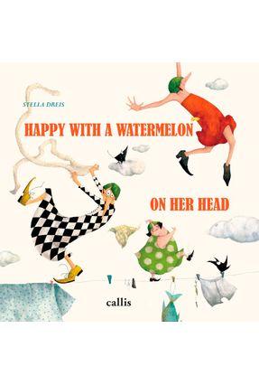 Happiness Is A Watermelon On Your Head - Encadernado - Dreis,Stella pdf epub