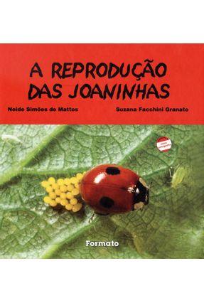 Edição antiga - A Reprodução Das Joaninhas - Nova Ortografia - Col. Verde - Mattos,Neide Simoes de Granato,Suzana Facchini | Tagrny.org