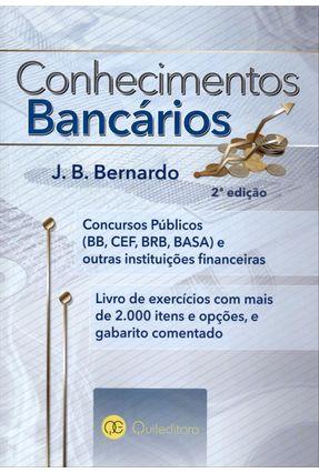 Conhecimentos Bancários - Concursos Públicos (bb, Cef, Brb, Basa) - 2ª Ed. 2013 - Bernardo,J. B. | Hoshan.org
