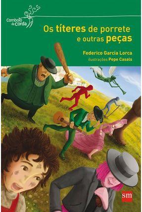 Os Títeres de Porrete e Outras Peças - Col. - Comboio de Corda - Lorca,Federico Garcia   Nisrs.org