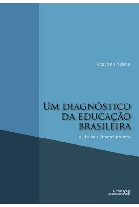 Um Diagnóstico da Educação Brasileira e de Seu Financiamento - Helene,Otaviano | Hoshan.org