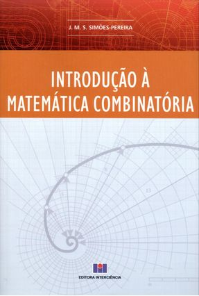 Introdução À Matemática Combinatória - Pereira,J. M. S. Simões pdf epub