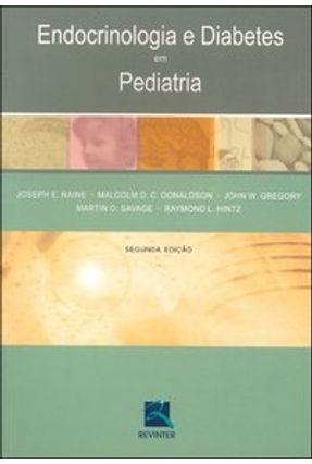 Endocrinologia e Diabetes em Pediatria - 2ª - Ed. - Donaldson,Malcolm D. C. Raine,Joseph E. | Hoshan.org