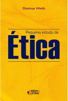 Pequeno Estudo De Ética - Mieth,Dietmar   Nisrs.org