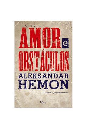 Edição antiga - Amor e Obstáculos - Hemon,Aleksandar pdf epub