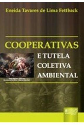 Cooperativas e a Tutela Coletiva Ambiental - Fettback,Eneida Tavares de Lima pdf epub
