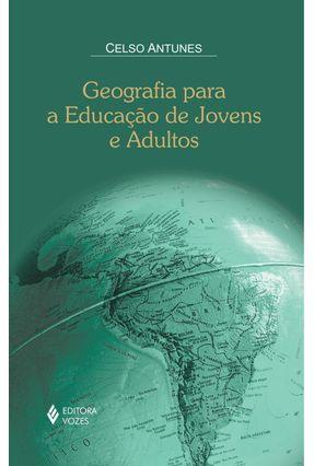 Geografia Para a Educação de Jovens e Adultos - Antunes,Celso pdf epub