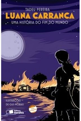 Luana Carranca - Uma História do Fim do Mundo - Conforme a Nova Ortografia - Col. Jabuti - Pereira,Tadeu pdf epub
