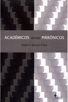 Acadêmicos Versus Pirrônicos - Bolzani Filho,Roberto | Nisrs.org
