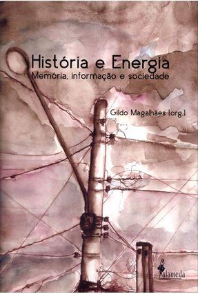 História e Energia - Memória, Informação e Sociedade - Magalhaes,Gildo pdf epub