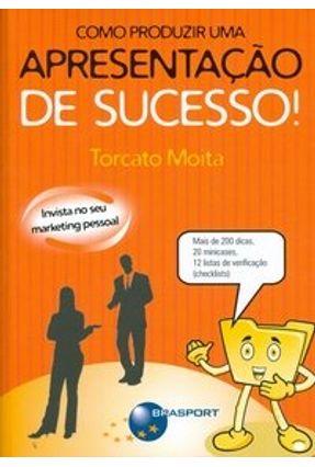 Como Produzir uma Apresentação de Sucesso! - Moita,Torcato | Hoshan.org