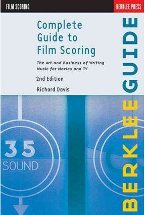 Complete Guide To Film Scoring - Davis,Richard | Tagrny.org