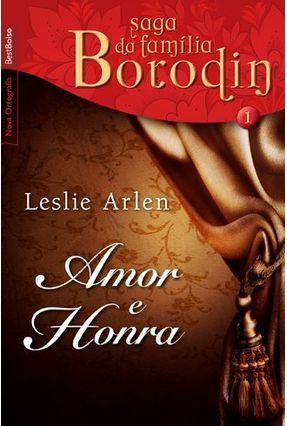 Amor e Honra - Saga da Família Borodin - Livro de Bolso - Arlen,Leslie pdf epub