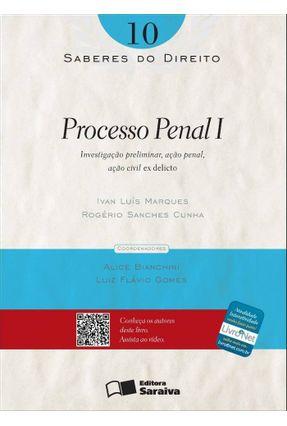 Processo Penal I - Col. Saberes do Direito - Vol. 10 - Cunha,Rogério Sanches Silva,Ivan Luís Marques | Hoshan.org