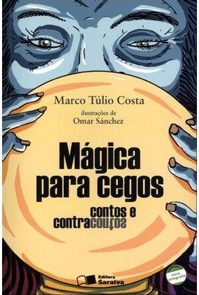 Edição antiga - Mágica Para Cegos - Contos e Contracontos - Costa,Marco Tulio pdf epub