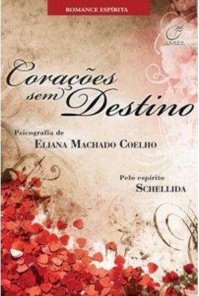 Corações Sem Destino - Coelho,Eliana Machado | Tagrny.org