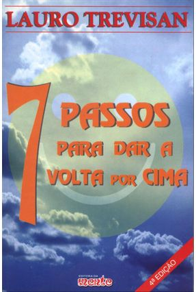 7 Passos Para Dar a Volta Por Cima - 4ª Ed. 2004 - Trevisan,Lauro pdf epub