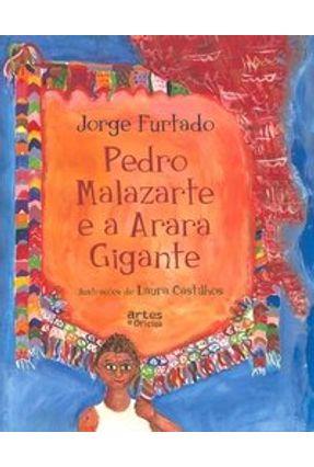 Pedro Malazarte e a Arara Gigante - Furtado,Jorge | Tagrny.org