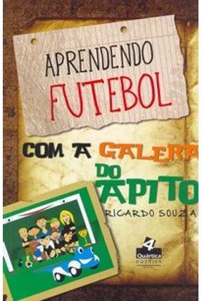 Aprendendo Futebol com a Galera do Apito - Souza,Ricardo   Hoshan.org