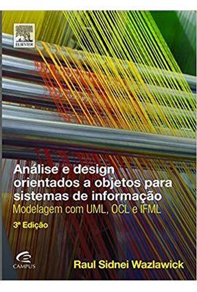 Análise e Design Orientados A Objetos Para Sistemas de Informação - 3ª Ed. 2015 - Wazlawick,Raul Sidnei | Hoshan.org