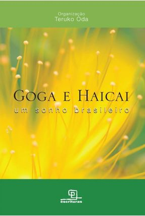 Goga e Haicai - Um Sonho Brasileiro - Oda,Teruko   Tagrny.org