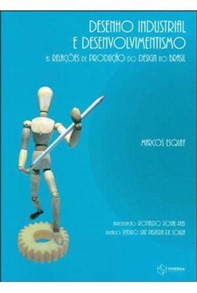 Desenho Industrial e Desenvolvimento - As Relações de Produção do Design No Brasil - Esquef,Marcos   Tagrny.org
