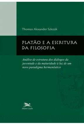 Platão e a Escritura da Filosofia - Szlezák,Thomas Alexandre | Nisrs.org