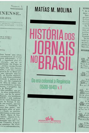 História Dos Jornais No Brasil - Matías M. Molina pdf epub