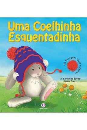 Uma Coelhinha Esquentadinha - Nova Ortografia - Um Livro Para Tocar e Sentir - Butler,Christina | Nisrs.org