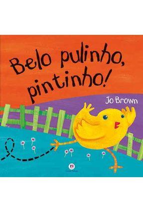 Belo Pulinho, Pintinho! - Nova Ortografia - Brown,Jo | Nisrs.org