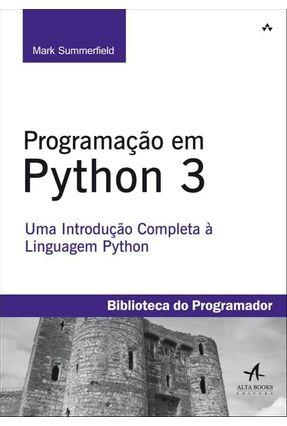 Programação Em Python 3 - Uma Introdução Completa À Linguagem Python - Summerfield,Mark pdf epub