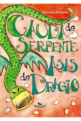 Cauda de Serpente, Asas de Dragão - Artigiani,Giovanna   Nisrs.org