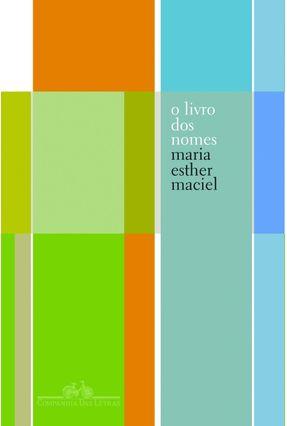 O Livro dos Nomes - Maciel,Maria Esther pdf epub