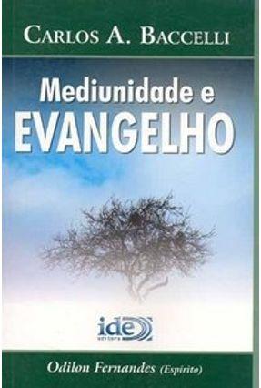 Mediunidade e Evangelho - Bacelli,Carlos A. | Hoshan.org