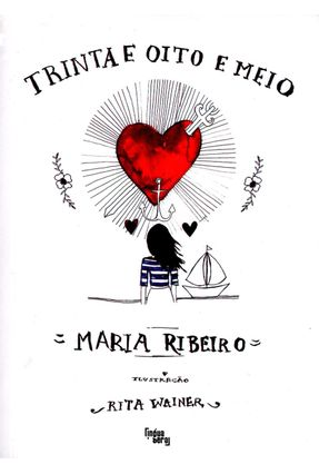 Trinta e Oito e Meio - Ribeiro,Maria   Nisrs.org
