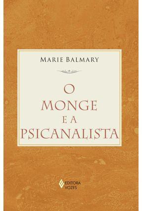 O Monge e a Psicanalista - Balmary,Marie | Hoshan.org