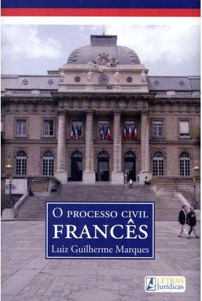 O Processo Civil Francês - Marques,Luiz Guilherme | Hoshan.org