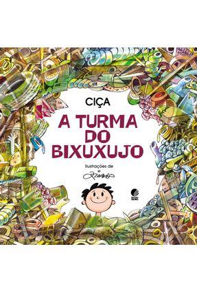 A Turma Do Bixuxujo - Nova Ortografia - Globo,Editora | Hoshan.org