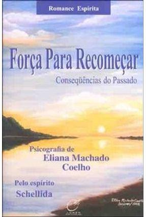 Força para Recomeçar - Coelho,Eliana Machado | Nisrs.org
